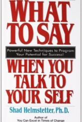 What to say When you are Talking to Yourself by Shad Helmstettler